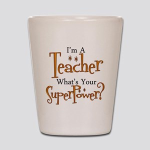 Super Teacher Shot Glass