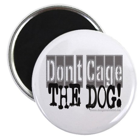 Don't Cage The Dog Magnet
