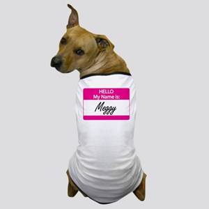 Hello my name is..your dog's name Dog T-Shirt