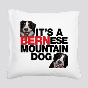 Its a BERNese Square Canvas Pillow