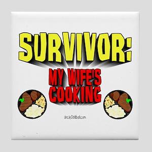 Survivor: My Wife's Cooking Tile Coaster