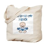 Daddy is My Hero (Boy) Tote Bag