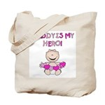 Daddy is My Hero (Girl) Tote Bag