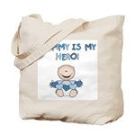 Mommy is My Hero (Boy) Tote Bag