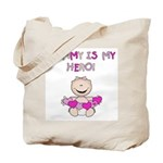 Mommy is My Hero (Girl) Tote Bag