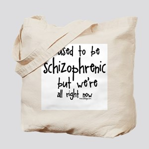 I used to be schizophrenic, b Tote Bag