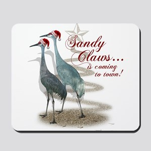 Sandy Claws is coming to town! Mousepad