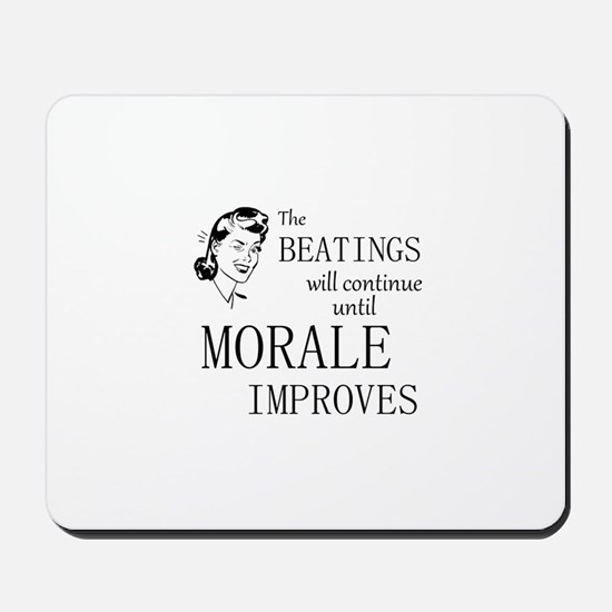 The Beatings Will Continue Mousepad