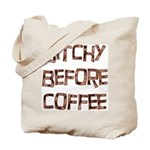 Bitchy Before Coffee Tote Bag