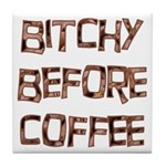 Bitchy Before Coffee Tile Coaster
