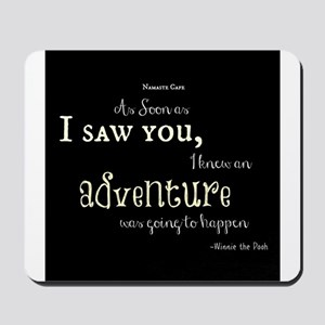 As soon as I saw you: Adventure Mousepad