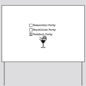 Cocktail Party - Political Humor Yard Sign