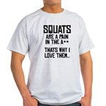 Squats are a pain in the A** Light T-Shirt