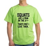 Squats are a pain in the A** Green T-Shirt