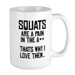 Squats are a pain in the A** Large Mug