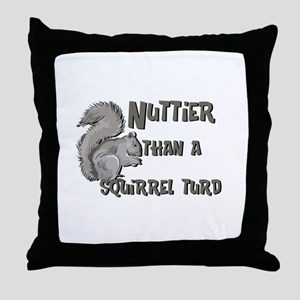 Nuttier Than a Squirrel Turd Throw Pillow