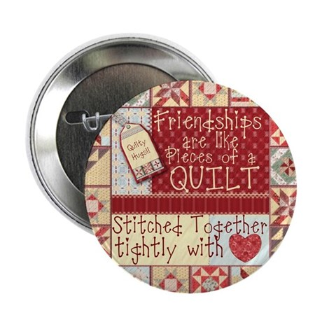 """Friendships Are Like Quilts 2.25"""" Button (10 pack)"""