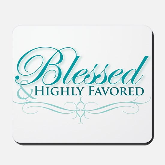 Blessed & Highly Favored Mousepad