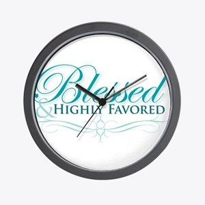 Blessed & Highly Favored Wall Clock