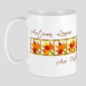 Autumn Leaves Are Falling Mug