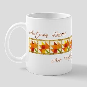Autumn Leaves Are Falling Mug
