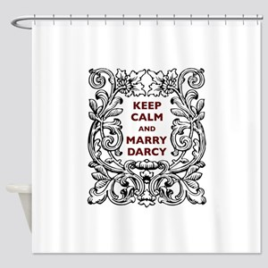 Keep Calm and Marry Darcy Shower Curtain