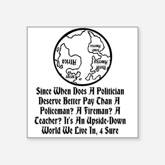 """An Upside-Down World We Live In Square Sticker 3"""""""