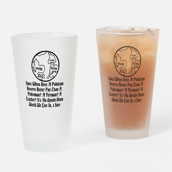 An Upside-Down World We Live In Drinking Glass