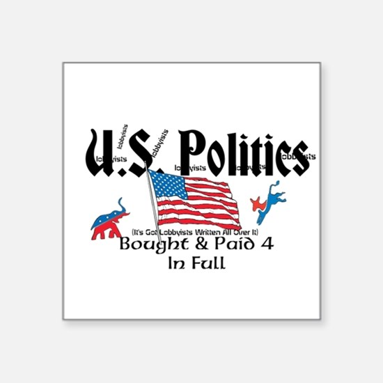 U.S. Politics Bought & Paid 4 In Full Square Stick