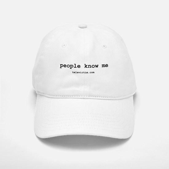 """people know me"" Baseball Baseball Cap"
