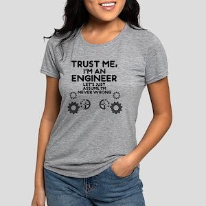 Trust me, I'm an Engineer Womens Tri-blend T-Shirt