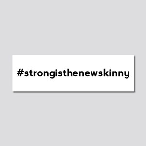 Strong is the New Skinny Hashtag Car Magnet 10 x 3