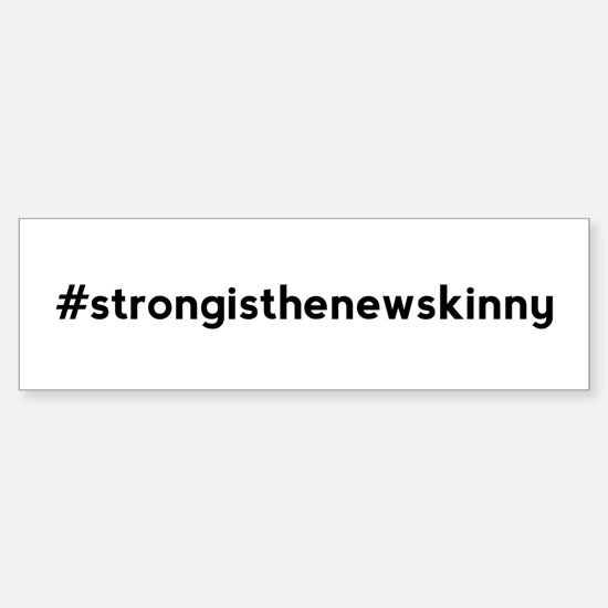 Strong is the New Skinny Hashtag Sticker (Bumper)