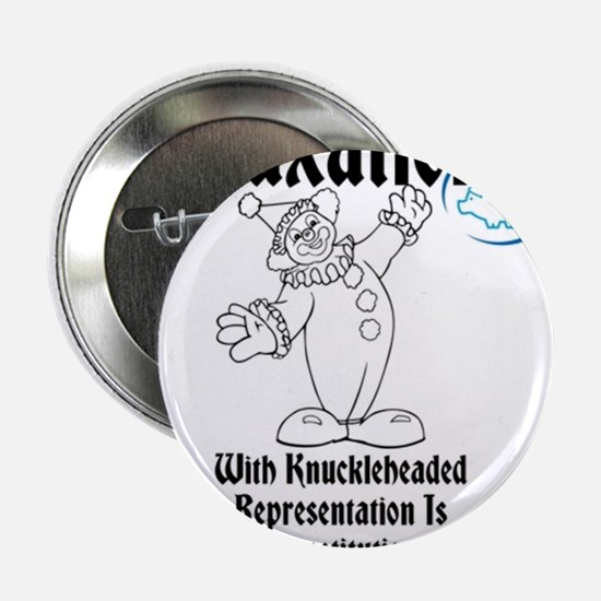 """Taxation With Knuckleheaded Representation 2.25"""" B"""
