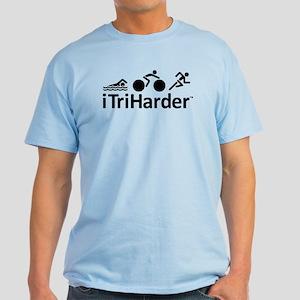 iTriHarder triathlon motto Light T-Shirt