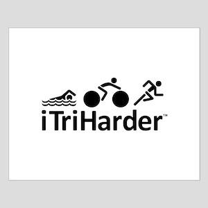 iTriHarder triathlon motto Small Poster