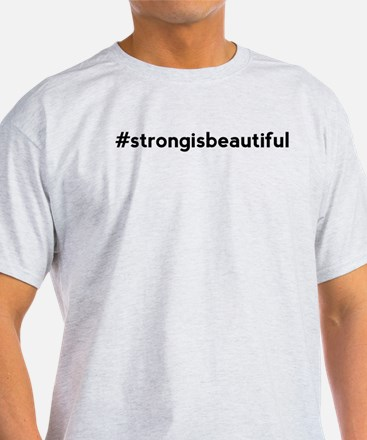 Strong is Beautiful Hashtag T-Shirt
