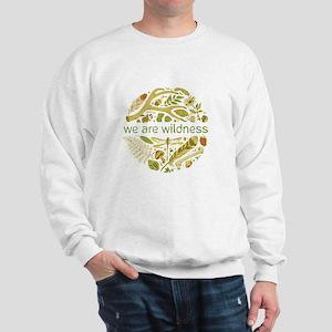 We Are Wildness Art Sweatshirt