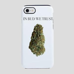 in Bud we trust iPhone 7 Tough Case