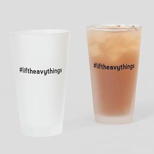 Lift Heavy Things Hashtag Drinking Glass