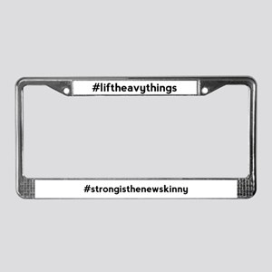 Lift Heavy Things Hashtag License Plate Frame
