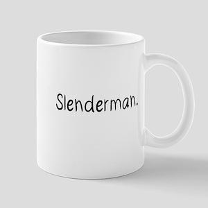 Beware Slenderman. Mug
