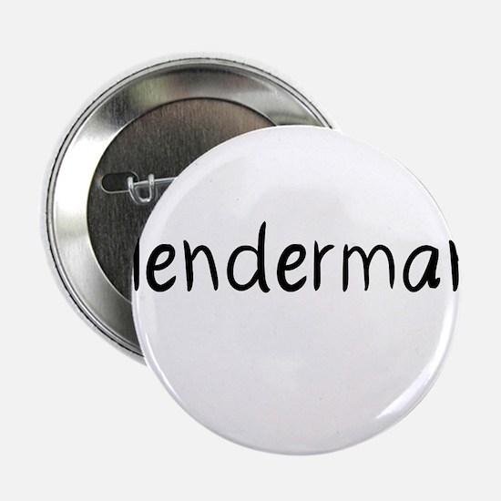 "Beware Slenderman. 2.25"" Button"