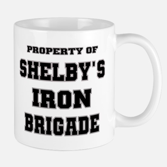 Property of Shelby's Iron Brigade Mug
