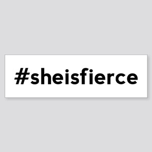 She is Fierce Hashtag Sticker (Bumper)