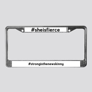 She is Fierce Hashtag License Plate Frame