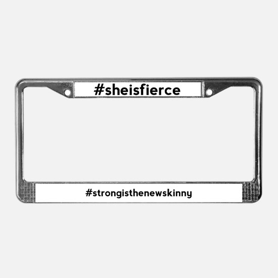 She is Fierce Hashtag License Plate Frame