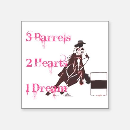 """3 Barrels, 2 Hearts, 1 Dream Square Sticker 3"""" x 3"""