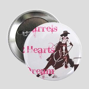 "3 Barrels, 2 Hearts, 1 Dream 2.25"" Button"