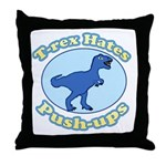 T-Rex Hates Push-ups Throw Pillow